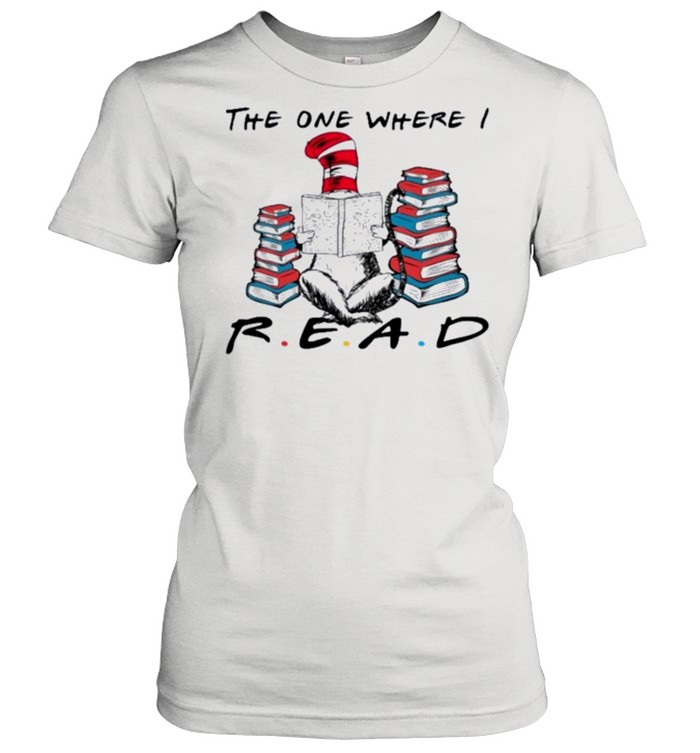 dr seuss the one where read shirt classic womens t shirt