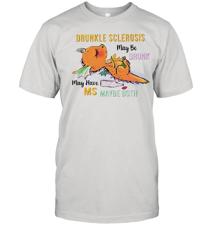 Drunkle sclerosis may be drunk may have MS maybe both shirt Classic Men's T-shirt