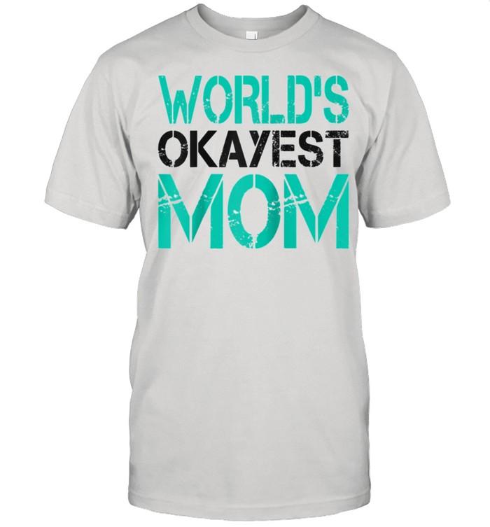 Mens World's Okayest Mom  Best Mom shirt Classic Men's T-shirt