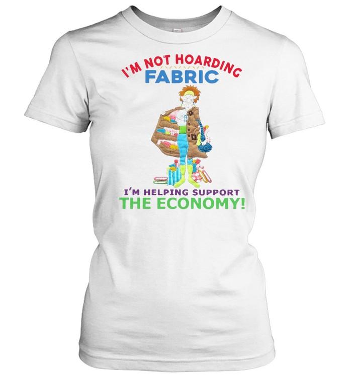im not hoarding fabric im helping support the economy t shirt classic womens t shirt