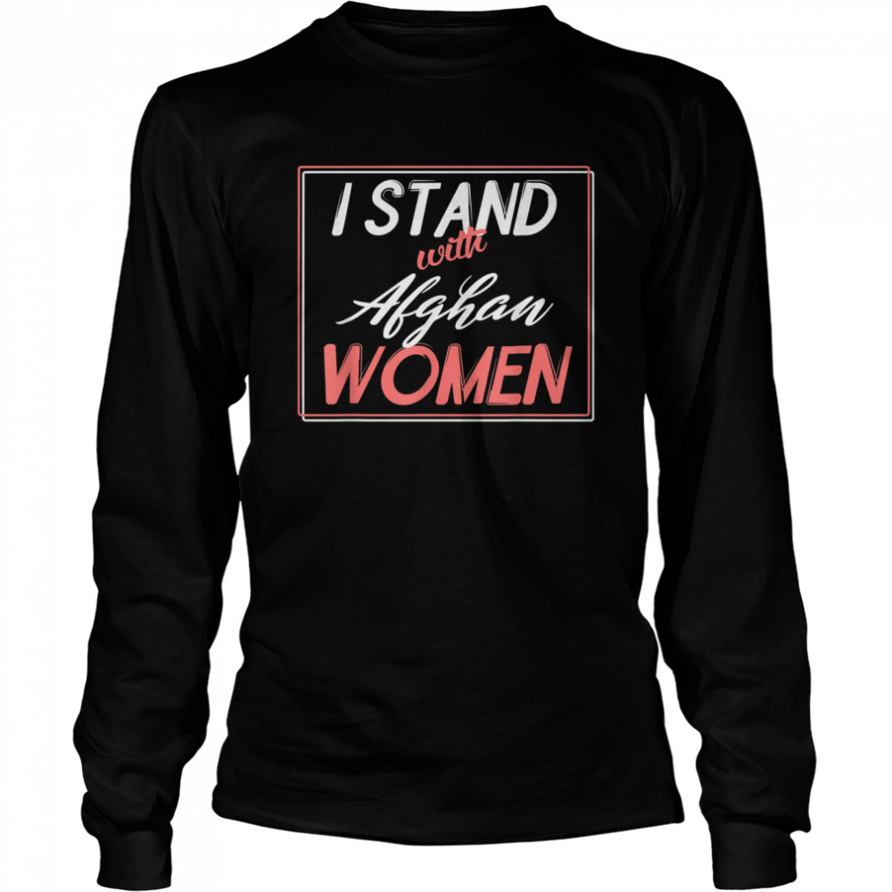 I Stand with Afghan Women shirt Long Sleeved T-shirt