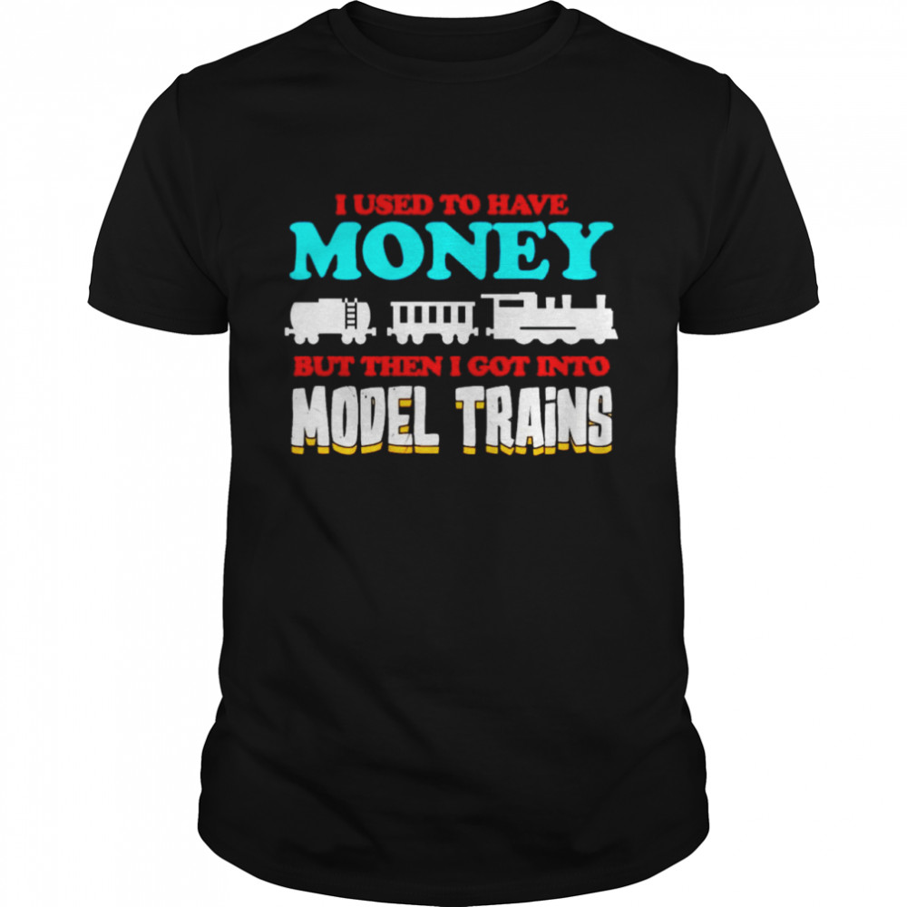 I used to have money but then I got into model trains shirt Classic Men's T-shirt