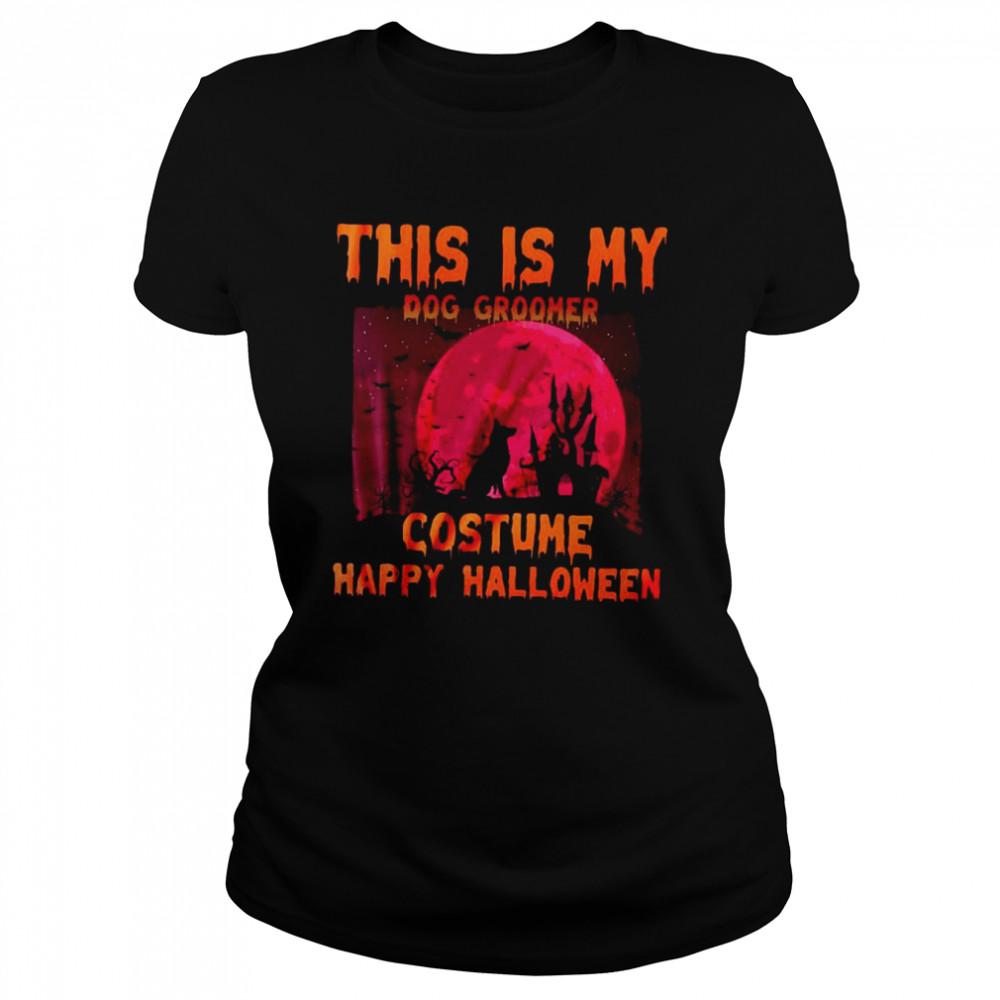 This Is My Dog Groomer Costume Happy Halloween T-shirt Classic Women's T-shirt