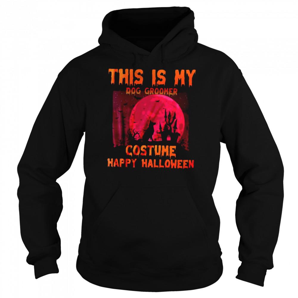 This Is My Dog Groomer Costume Happy Halloween T-shirt Unisex Hoodie