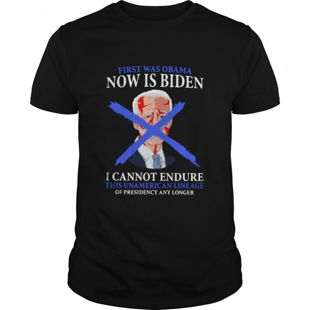 First Was Obama Now Is Biden I Cannot Endure This Unamerican Lineage Of Presidency Any Longer T-shirt Classic Men's T-shirt