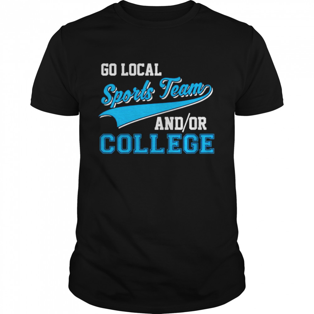 Go local sports team and or college shirt Classic Men's T-shirt