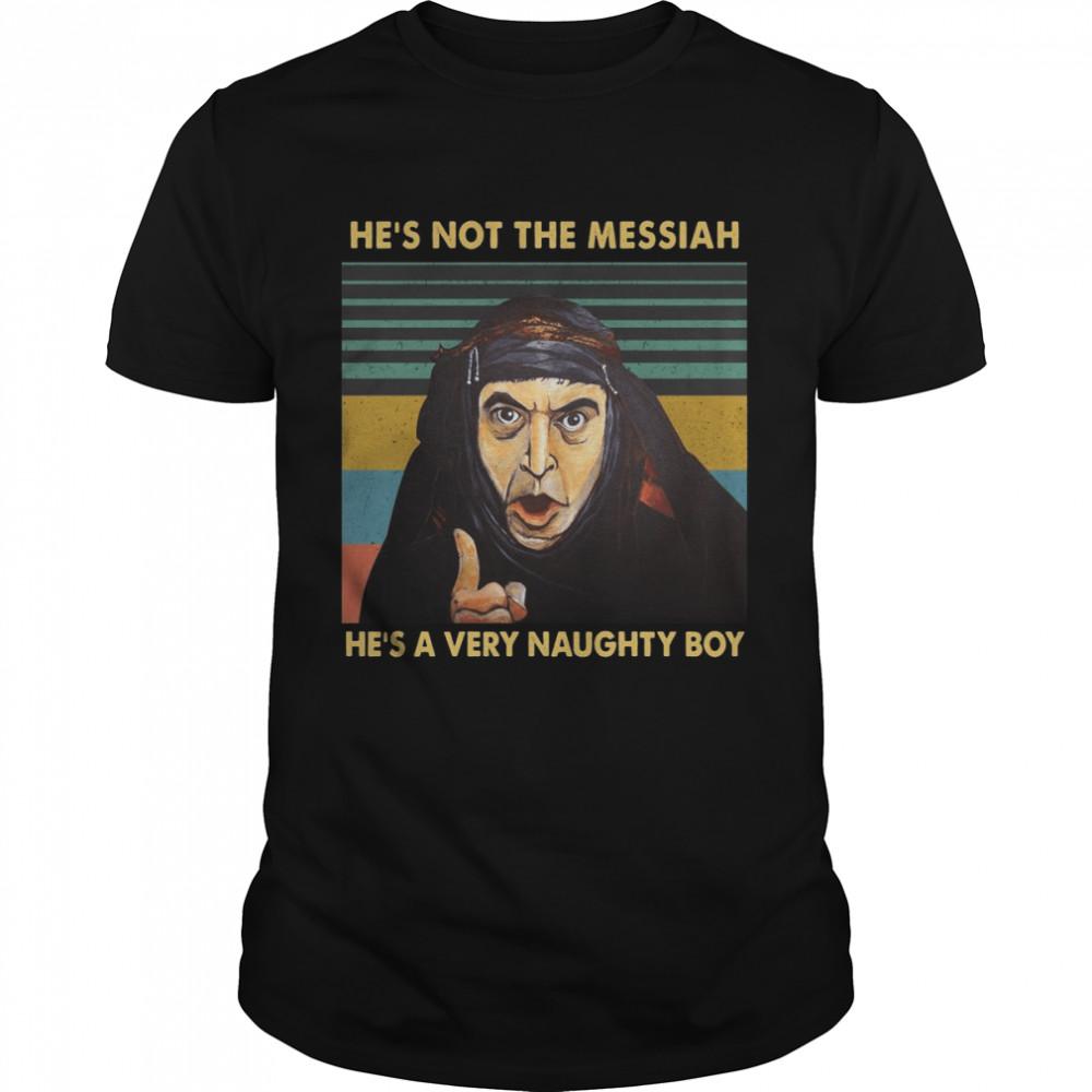 He's Not The Messiah He's A Very Naughty Boy Vintage T-shirt Classic Men's T-shirt