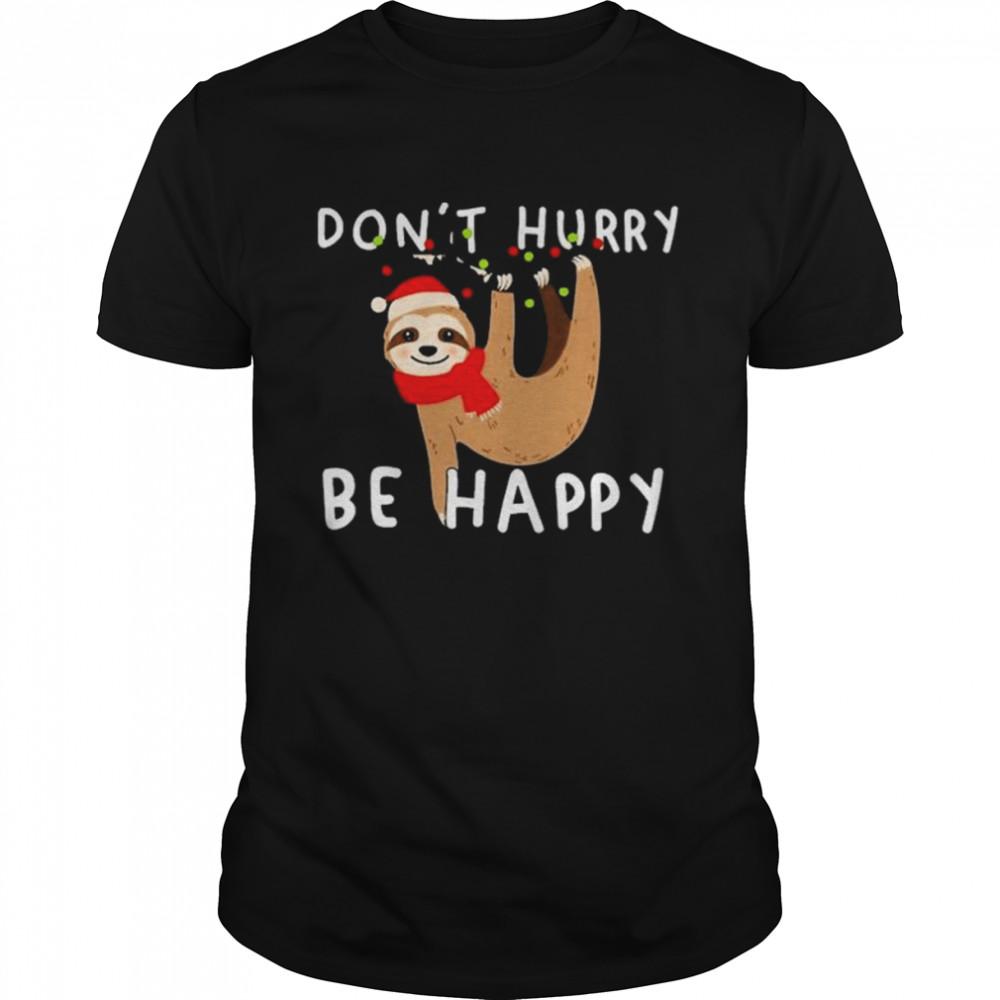 Sloth Santa Hat Don't Hurry Be Happy Merry Christmas  Classic Men's T-shirt