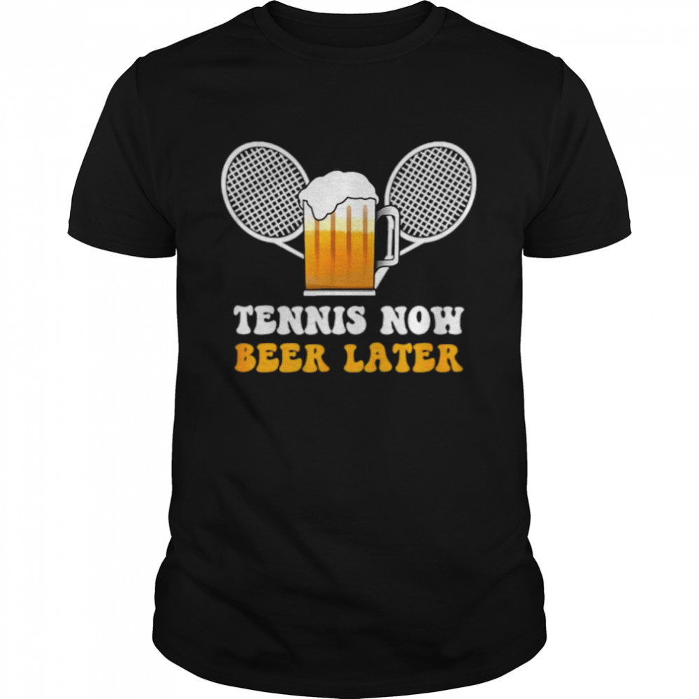 Tennis Now Beer Later Sports Lover Player Coach Outfit T  Classic Men's T-shirt
